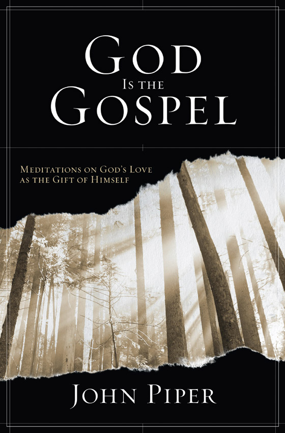book review john piper s god is the gospel part one. Black Bedroom Furniture Sets. Home Design Ideas